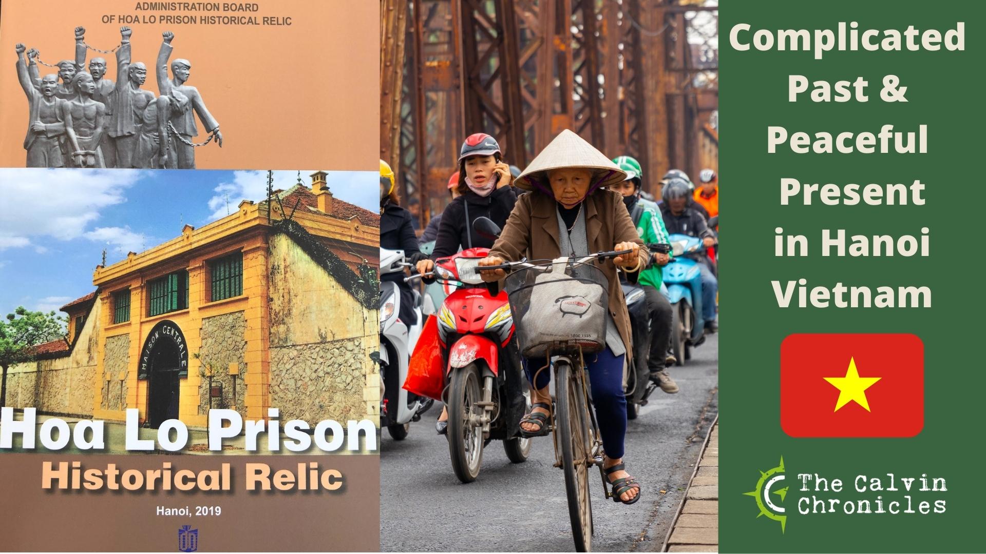 Hanoi Vietnam | Old Quarter | Hoa Loa Prison | Maison Centrale