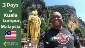 3 Days in Kuala Lumpur Malaysia