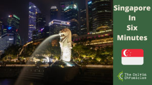 Singapore in Six Minutes